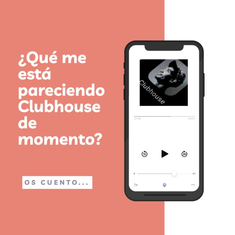 Clubhouse merece la pena
